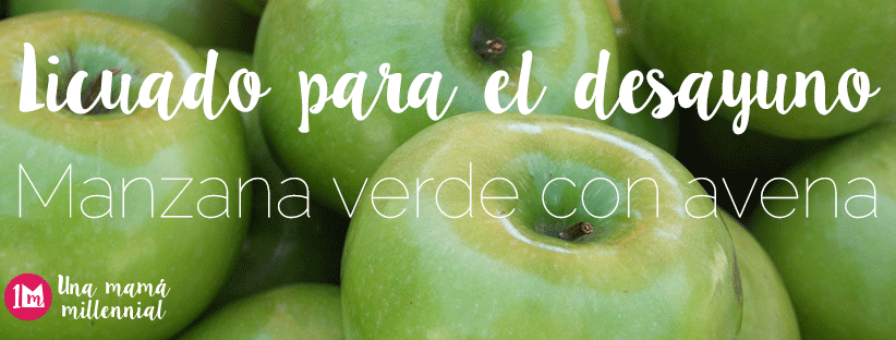 Licuado de Manzana Verde con avena para el desayuno