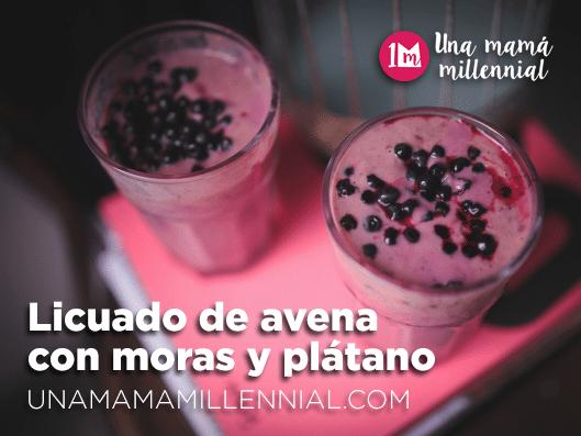 licuado-de-avena-con-moras-y-platano-una-mama-millennial